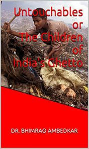 Untouchables or The Children of India's Ghetto