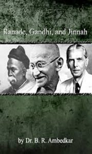 Ranade, Gandhi And Jinnah